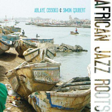 Ablaye Cissoko - Simon Goubert - African Jazz Roots - 10H10