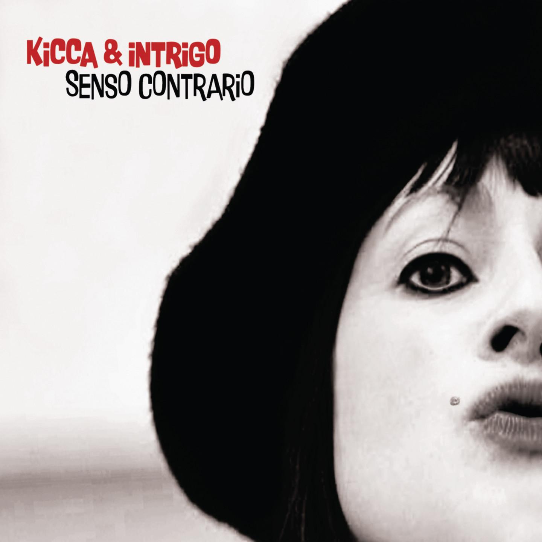 Kicca Intrigo - Senso Contrario - Cristal Records