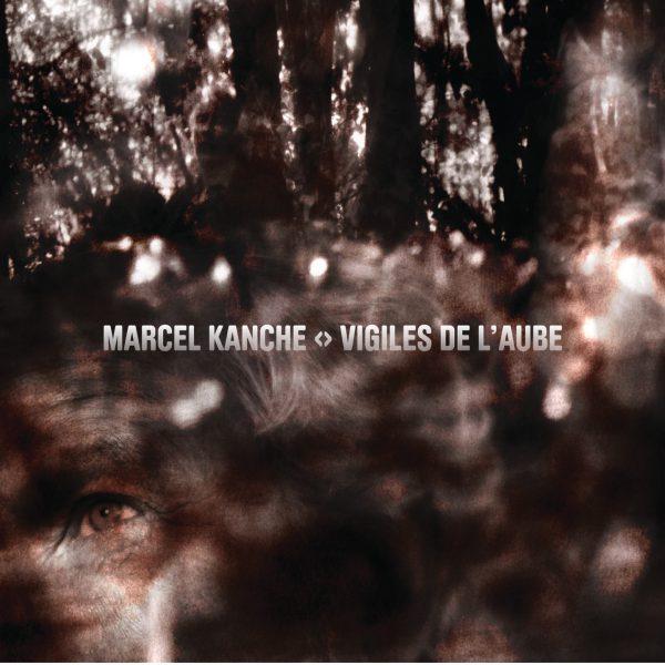 Marcel Kanche - Vigiles de l_Aube - 10H10