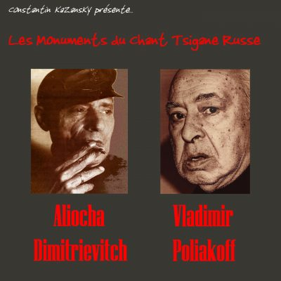 Aliocha Dimitrievitch - Vladimir Poliakoff - Les Monuments du chant Tsigane Russe - 10H10