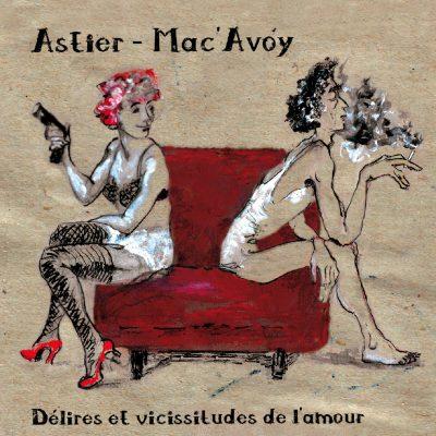 Claude Astier - Dominique Mac'Avoy - Delires et Vicissitudes de l'Amour - 10H10