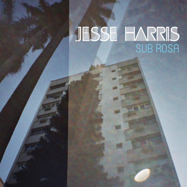 Jesse Harris - Sub Rosa - 10H10