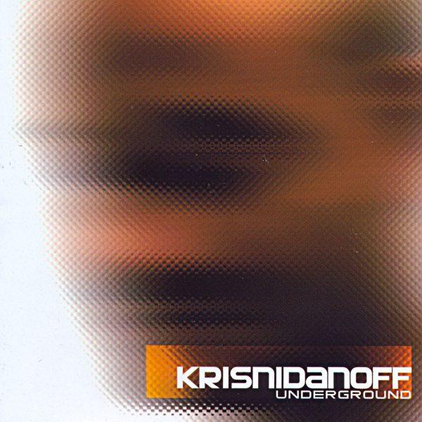 Krisnidanoff - Underground - 10H10