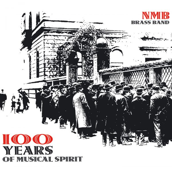 NMB Brass Band - 100 years of Musical Spirit - 10H10