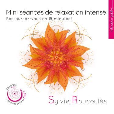 Sylvie Roucoules - Mini seances de relaxation intense - 10H10
