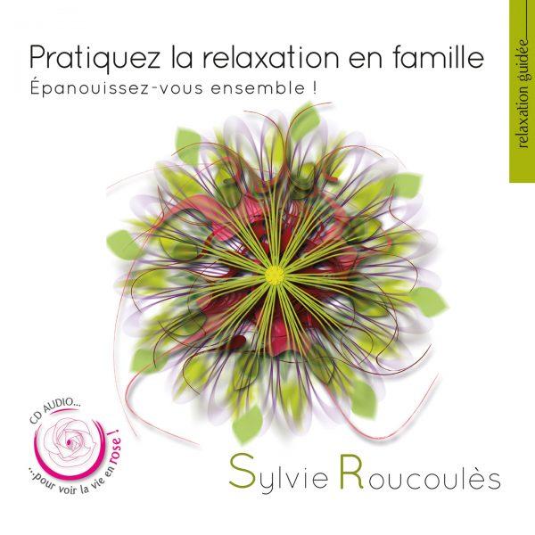 Sylvie Roucoules - Pratiquez la relaxation en famille - 10H10
