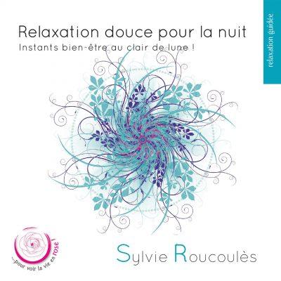 Sylvie Roucoules - Relaxation douce pour la nuit - 10H10