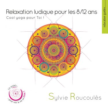 Sylvie Roucoules - Relaxation ludique pour les 8-12 ans - 10H10