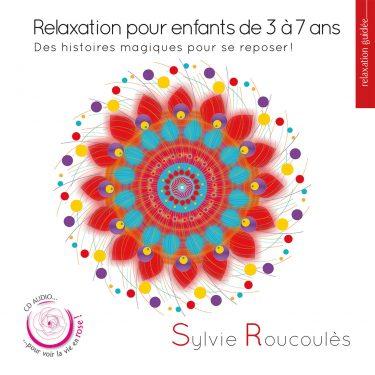 Sylvie Roucoules - Relaxation pour enfants de 3 a 7 ans - 10H10