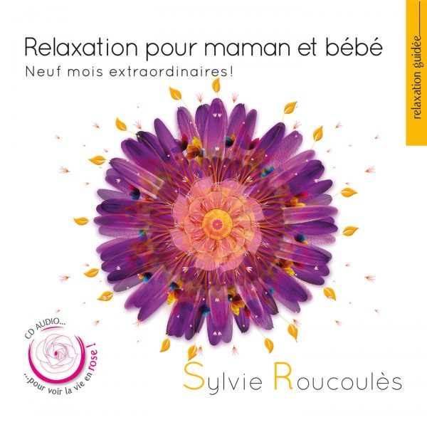 Sylvie Roucoules - Relaxation pour maman et bebe - 10H10