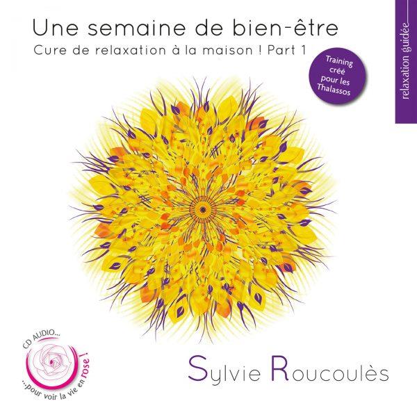 Sylvie Roucoules - Une semaine de bien-etre - Part 1 - 10H10