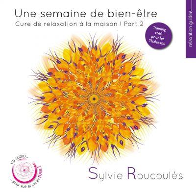 Sylvie Roucoules - Une semaine de bien-etre - Part 2 - 10H10