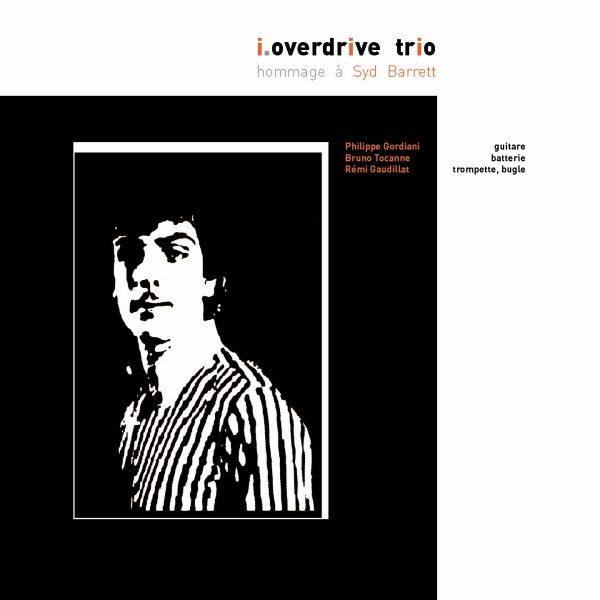 i.Overdrive Trio - Hommage a Syd Barrett - 10H10