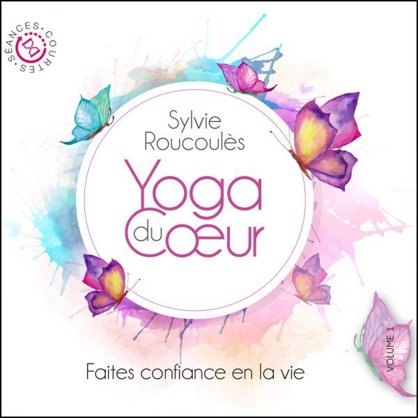 10H10 - Sylvie-Roucoules - Yoga Du Coeur Vol. 1