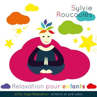 Relaxation pour Enfants - Sylvie Roucoules - 10H10