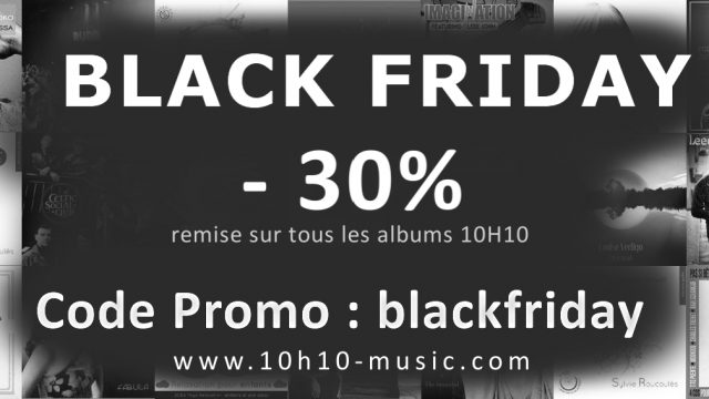 Black Friday 10h10 Novembre 2017