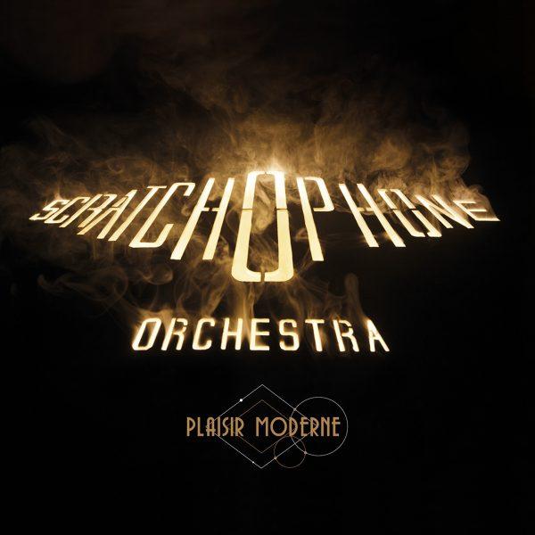 Scratchophone Orchestra - Plaisir Moderne - 10H10