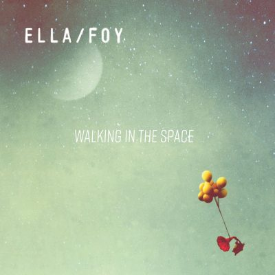 Ella/Foy - Walking in the Space -10H10
