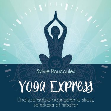 YOGA EXPRESS - SYLVIE ROUCOULES - 10H10