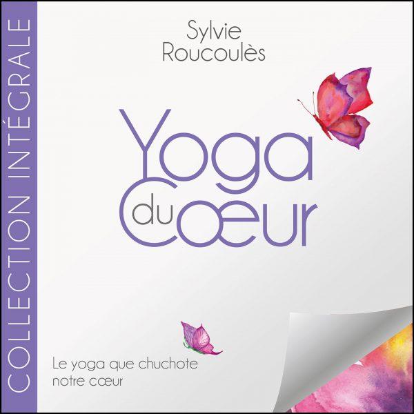 10H10 - Sylvie Roucoulès - Collection Intégrale - Yoga du Coeur