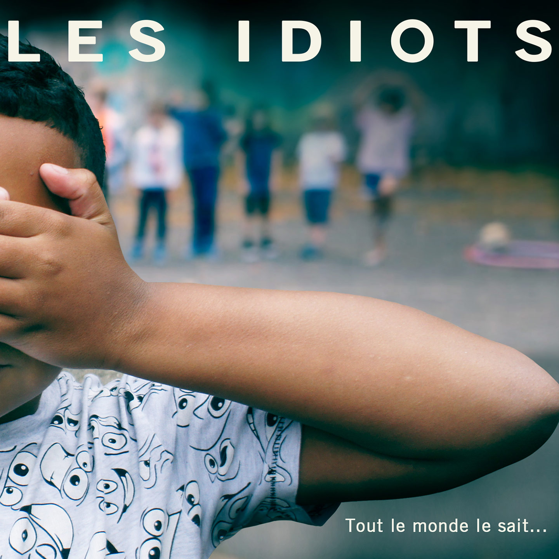 Tout le monde le sait | Les Idiots | 10H10